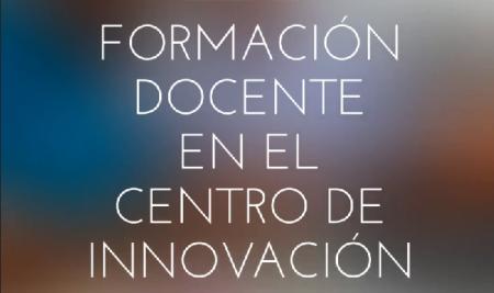 #FormaciónDocente en el Centro de Innovación: Resumen Semanal