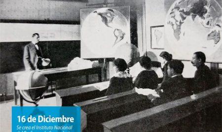 Efemérides CIIDEPT | 16 de diciembre: se crea el Instituto Nacional del Profesorado Secundario.