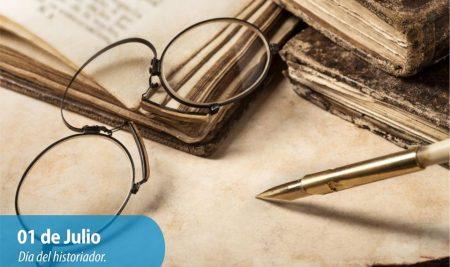 Efemérides CIIDEPT | 1 de Julio: Día del Historiador