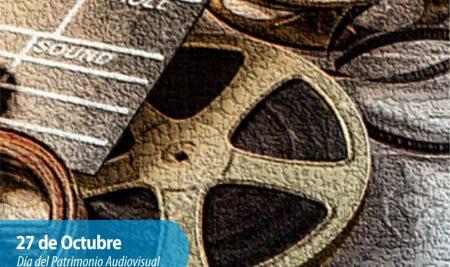 Efemérides CIIDEPT | 27 de Octubre: Día del Patrimonio Audiovisual